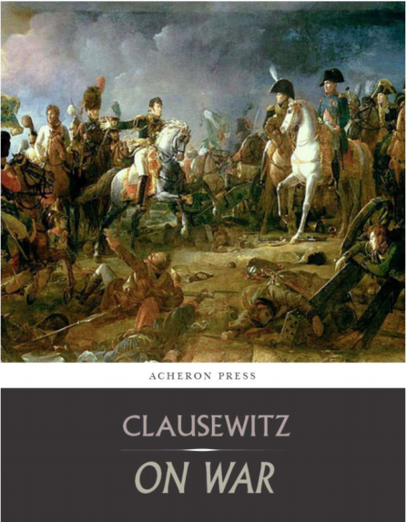 clausewitz and wwi Donald stoker, clausewitz: his life and work (oxford university press, 2014) one of the glories of history is that it can never be definitive good.